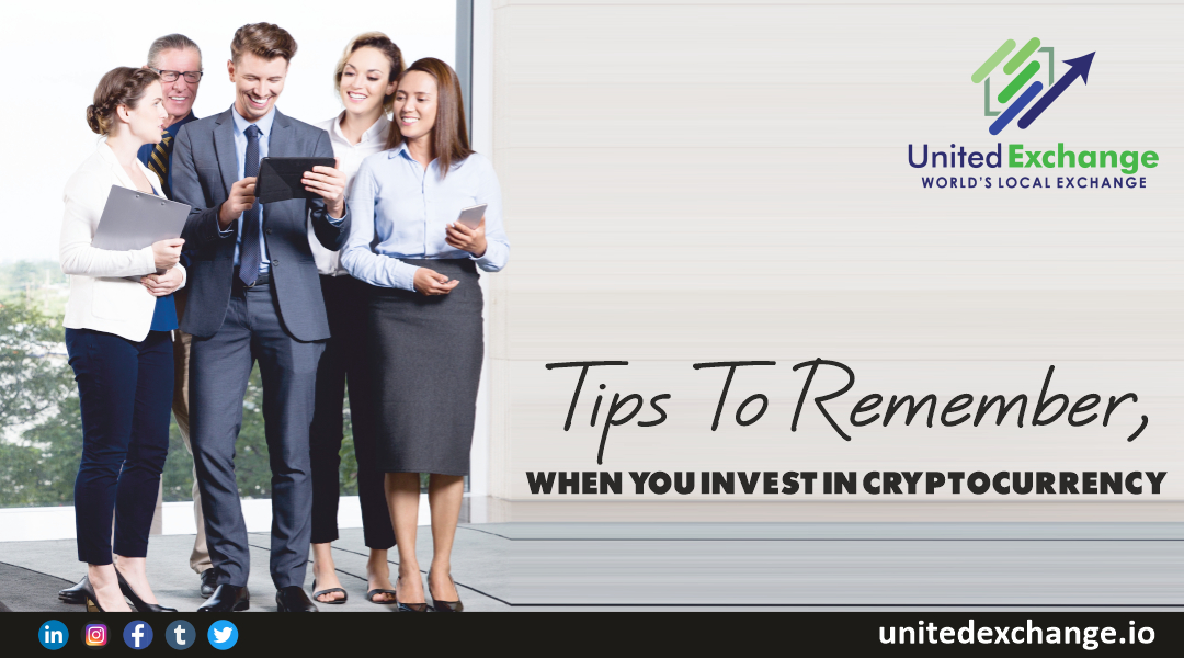 Nine Tips to remember when you invest in cryptocurrency